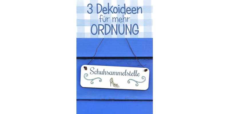 3 Dekoideen für mehr Ordnung - 3 Dekoideen für mehr Ordnung: Schuhschilder, Toilettenschilder und Wandhaken