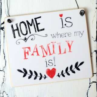 HOME is where my FAMILY is Schild aus Holz 11 x 9,5 x 0,4 cm