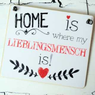 HOME is where my LIEBLINGSMENSCH is Schild