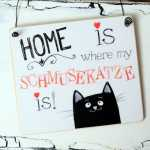 Dekoschild HOME is where my SCHMUSEKATZE is 11 x 9,5 x...