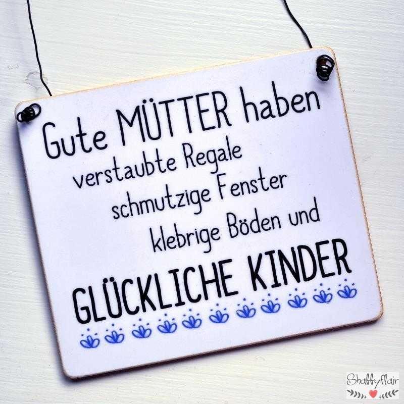 Holzschild mit Spruch GUTE MÜTTER GLÜCKLICHE KINDER