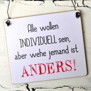 Witziges Schild mit Spruch INDIVIDUELL ANDERS