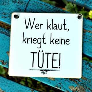 Schild mit Spruch Wer klaut kriegt keine TÜTE 11 x 9,5 cm (S)