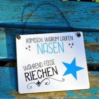 Lustiges Schild mit Spruch NASEN LAUFEN FÜSSE RIECHEN