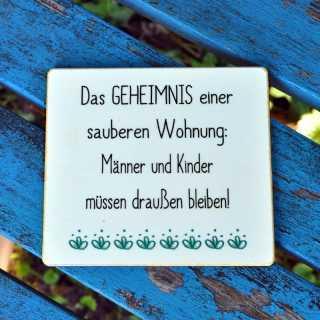 Schild Das GEHEIMNIS einer SAUBEREN WOHNUNG 11 x 9,5 cm (S)