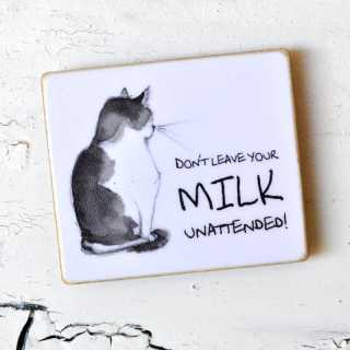 Magnet mit Spruch Dont leave your MILK unattended