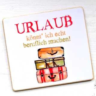 Magnet mit Spruch URLAUB könnt ich echt beruflich machen