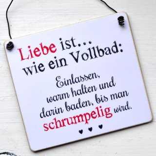 Schild für Verliebte LIEBE IST wie ein VOLLBAD 11 x 9,5 cm (S)