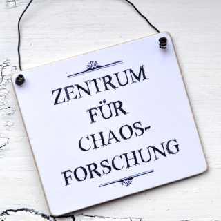 Lustiges Schild ZENTRUM für CHAOSFORSCHUNG
