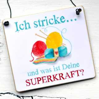 Schild ICH STRICKE was ist Deine SUPERKRAFT?