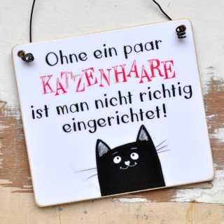 Katzenschild OHNE KATZENHAARE ist man nicht richtig eingerichtet