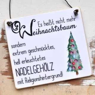 Schild Nicht Weihnachtsbaum sondern Nadelgehölz