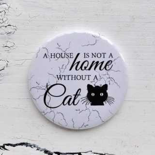 Button Magnetflaschenöffner A House is NOT A HOME without a CAT