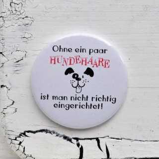 Button Magnetflaschenöffner OHNE HUNDEHAARE nicht richtig eingerichtet