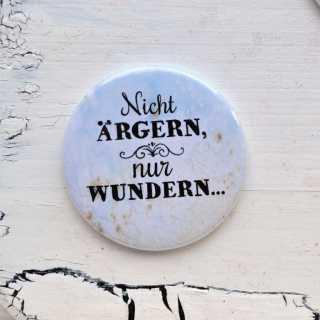 Button Magnetflaschenöffner NICHT ärgern NUR WUNDERN
