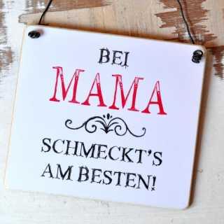 Schild für Mamas Bei MAMA SCHMECKTS am BESTEN