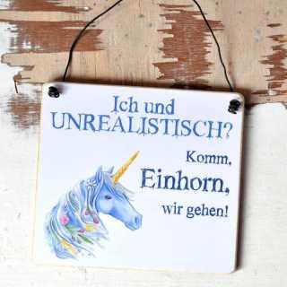 EINHORN Sprüche Schild Komm Einhorn, wir gehen