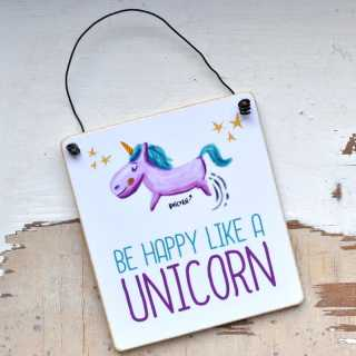Holzschild mit Einhorn-Spruch BE HAPPY like a UNICORN