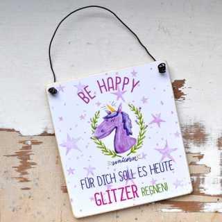 Schild BE HAPPY - Für dich soll es heute GLITZER REGNEN