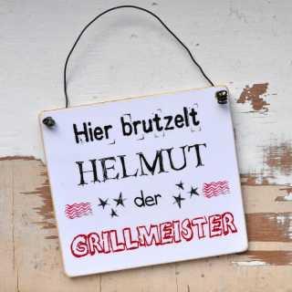 Schild Hier BRUTZELT Helmut (Wunschname) der GRILLMEISTER