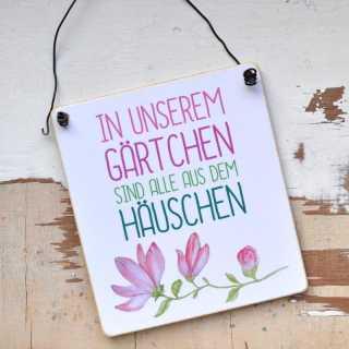 Gartenschild IN unserem GÄRTCHEN sind alle aus dem HÄUSCHEN