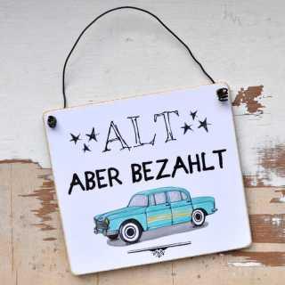 Schild fürs Auto ALT aber BEZAHLT