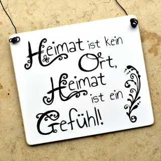 Schild HEIMAT ist kein Ort, HEIMAT ist ein GEFÜHL 11 x 9,5 x 0,4 cm