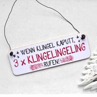 Schild Wenn Klingel kaputt 3 x KLINGELINGELING rufen