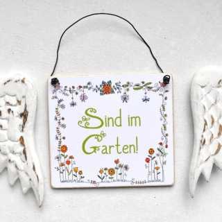 Schild Holzschild SIND IM GARTEN Gartenschild
