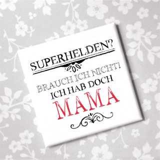 Magnet SUPERHELDEN brauch ich nicht - Hab doch MAMA
