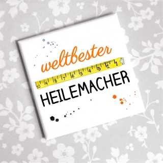 Magnet mit Spruch Weltbester HEILEMACHER