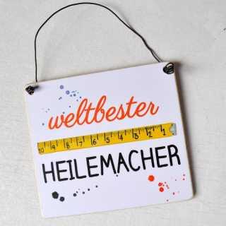 Schild für Heimwerker mit der Aufschrift weltbester HEILEMACHER