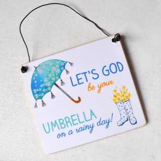 Schild Lets GOD be your UMBRELLA on a rainy day