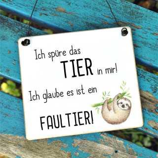Schild mit Faultier-Spruch Ich spüre das TIER in mir