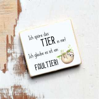 Faultier-Magnet mit lustigem Spruch DAS TIER IN MIR