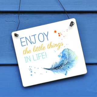 Schild ENJOY the little things