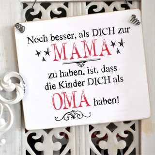 Muttertag Schild mit Spruch für MÜTTER und OMAS