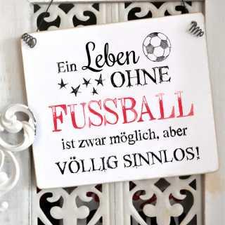 Schild mit Fußballspruch LEBEN OHNE FUSSBALL