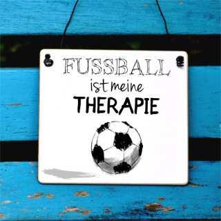 Schild mit Spruch FUSSBALL ist meine THERAPIE