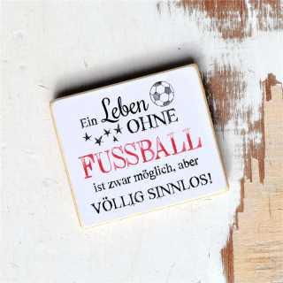 Magnet Fußballspruch LEBEN ohne FUSSBALL SINNLOS