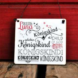 Schild für Taufe oder Geburt KÖNIGSKIND mit Wunschname und Geburtsdatum
