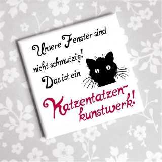 Magnet mit Spruch Katzentatzenkunstwerk