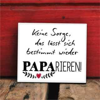 Schild mit lustigem Spruch PAPArieren
