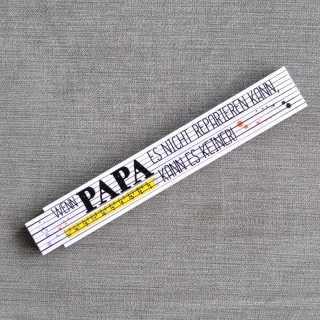 Zollstock mit Spruch Wenn PAPA es nicht repariern kann, kann es keiner
