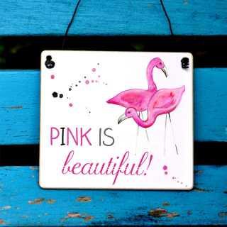 Flamingo Schild mit Spruch pink is beautiful