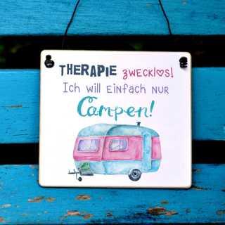 Camping Schild Therapie Zwecklos Ich Will Campen