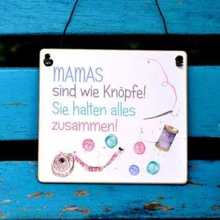 Schild mit lustigem Spruch Mamas halten alles zusammen