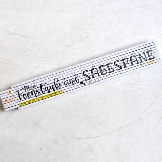 Zollstock mit Spruch Mein Feenstaub ist Sägespäne Geschenkidee DIY