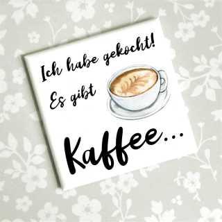 Magnet Hab gekocht, es gibt Kaffee