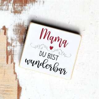 Magnet Geschenkidee zum Muttertag Mama Du bist wunderbar